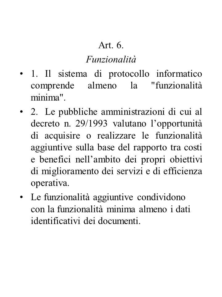Art. 6. Funzionalità 1. Il sistema di protocollo informatico comprende almeno la