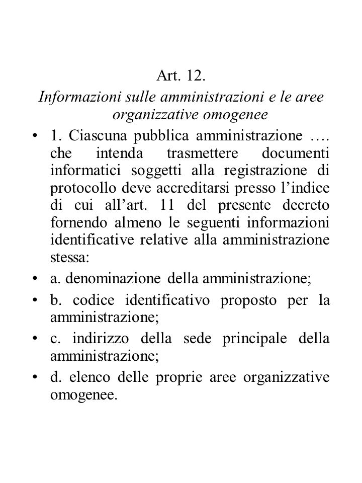 Art. 12. Informazioni sulle amministrazioni e le aree organizzative omogenee 1. Ciascuna pubblica amministrazione …. che intenda trasmettere documenti
