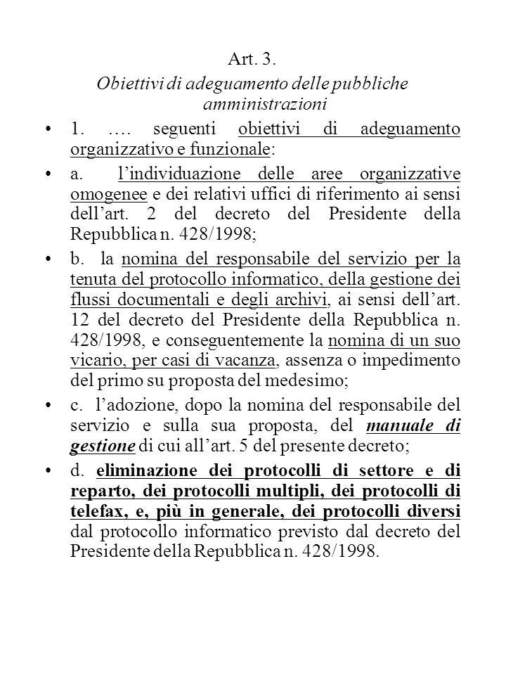 Art. 3. Obiettivi di adeguamento delle pubbliche amministrazioni 1. …. seguenti obiettivi di adeguamento organizzativo e funzionale: a. l'individuazio