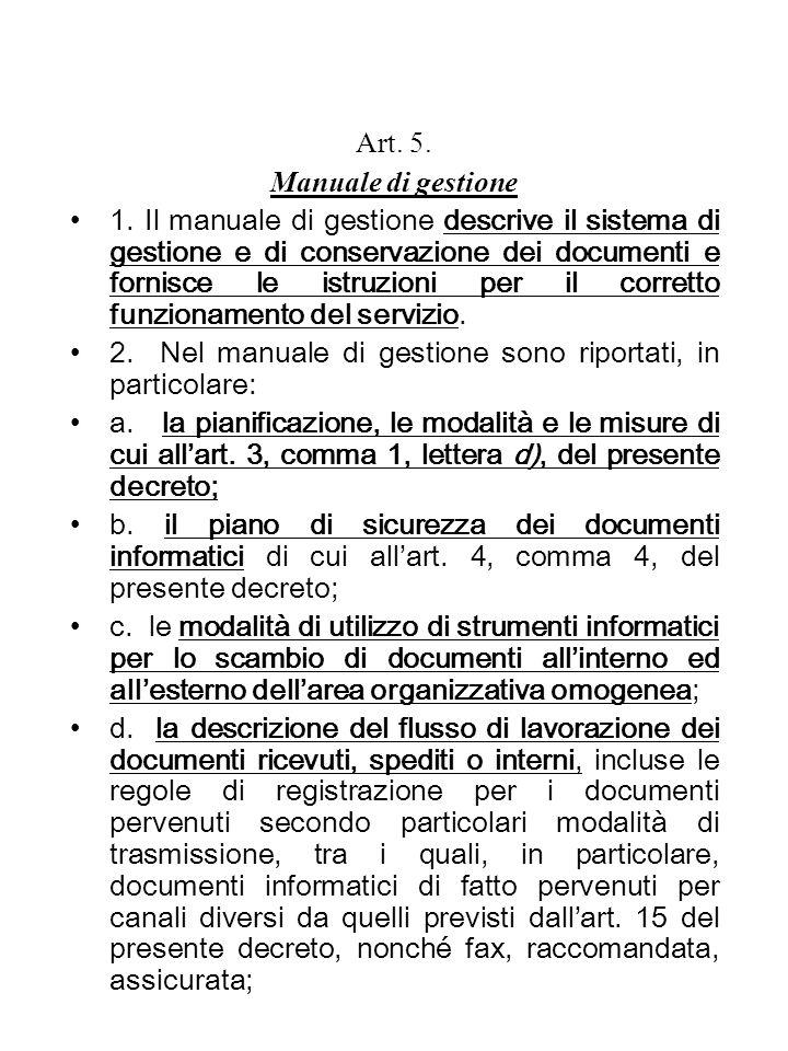 Art. 5. Manuale di gestione 1. Il manuale di gestione descrive il sistema di gestione e di conservazione dei documenti e fornisce le istruzioni per il