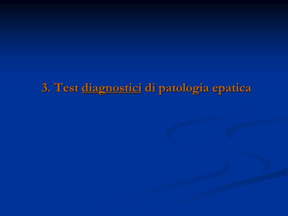 3. Test diagnostici di patologia epatica