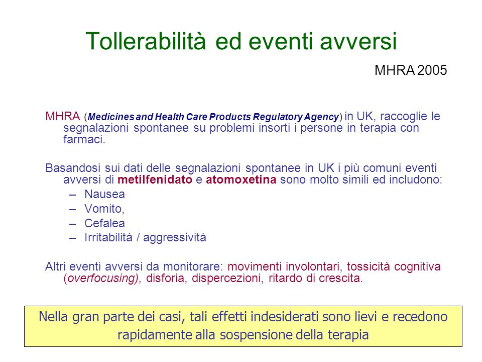 Tollerabilità ed eventi avversi MHRA ( Medicines and Health Care Products Regulatory Agency ) in UK, raccoglie le segnalazioni spontanee su problemi i