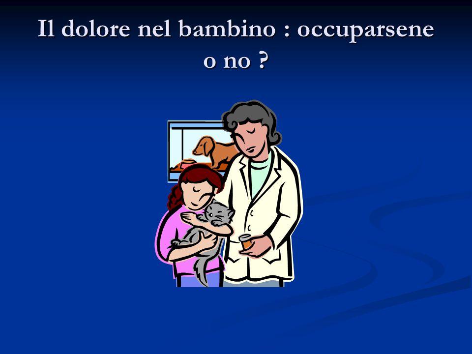Il dolore nel bambino : occuparsene o no ?