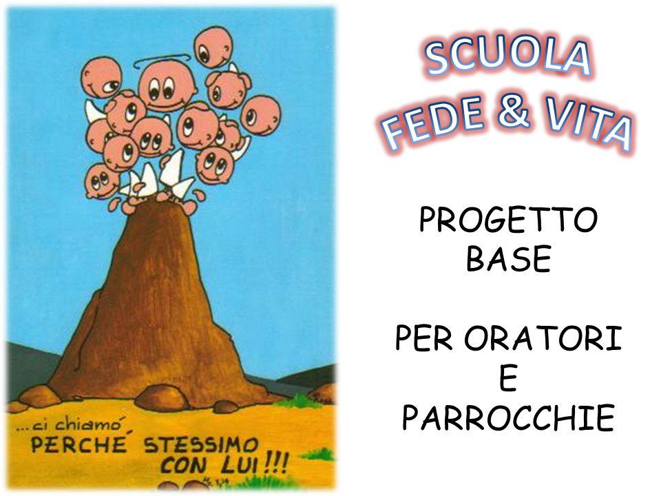 PROGETTO BASE PER ORATORI E PARROCCHIE