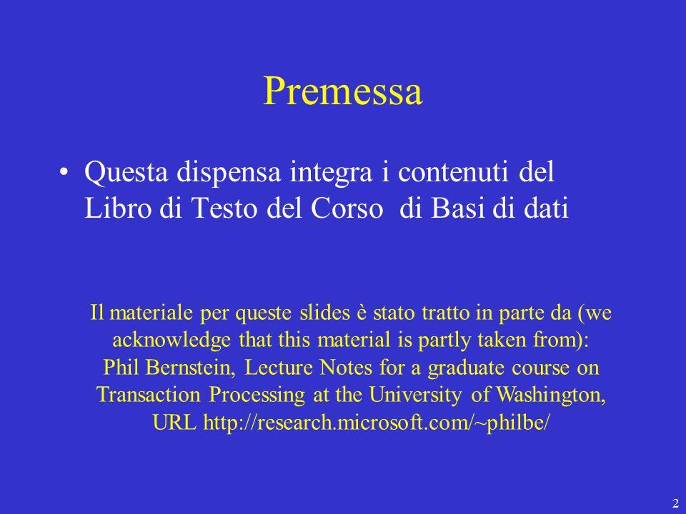 103 Gestione delle Transazioni  Versione semplificata WAL + Commit-Precedenza: – record delle operazioni inseriti nel LOG prima di operare sulla BD, e prima del commit  GUASTO prima del commit: UNDO di tutte le operazioni di ogni transazione attiva mediante LOG  COMMIT/ABORT: la transazione scrive RECORD DI COMMIT/ABORT  GUASTO dopo il commit: REDO di tutte le operazioni della transazione mediante LOG