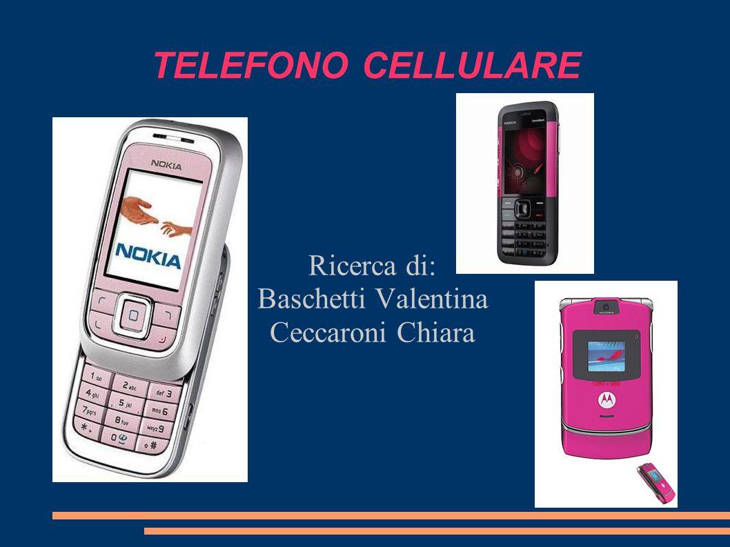TELEFONO CELLULARE Ricerca di: Baschetti Valentina Ceccaroni Chiara