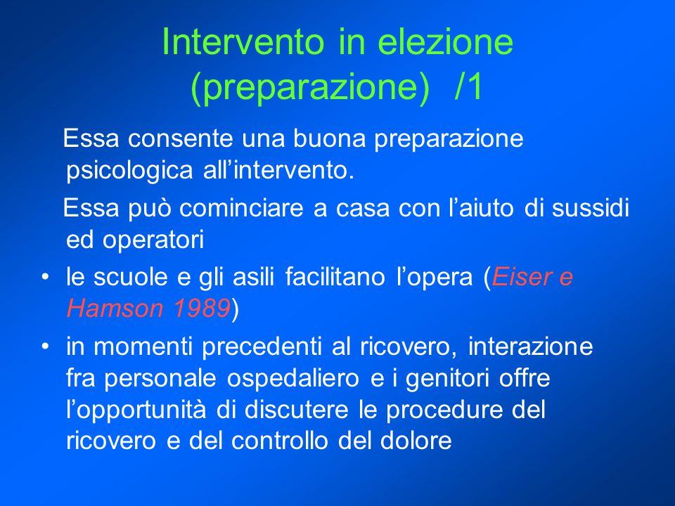 Intervento in elezione (preparazione) /1 Essa consente una buona preparazione psicologica all'intervento.