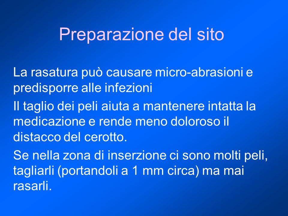 Preparazione del sito La rasatura può causare micro-abrasioni e predisporre alle infezioni Il taglio dei peli aiuta a mantenere intatta la medicazione