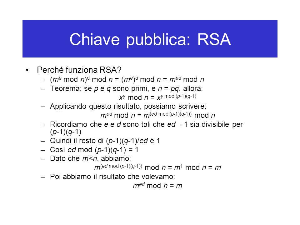 Chiave pubblica: RSA Perché funziona RSA.