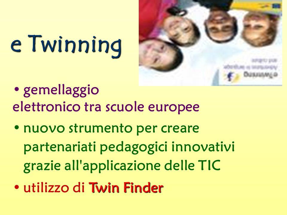 e Twinning gemellaggio elettronico tra scuole europee nuovo strumento per creare partenariati pedagogici innovativi grazie all applicazione delle TIC Twin Finderutilizzo di Twin Finder