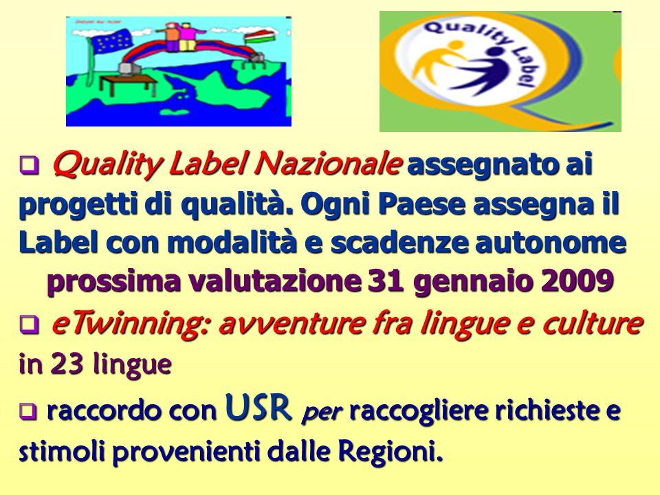  Quality Label Nazionale assegnato ai progetti di qualità.