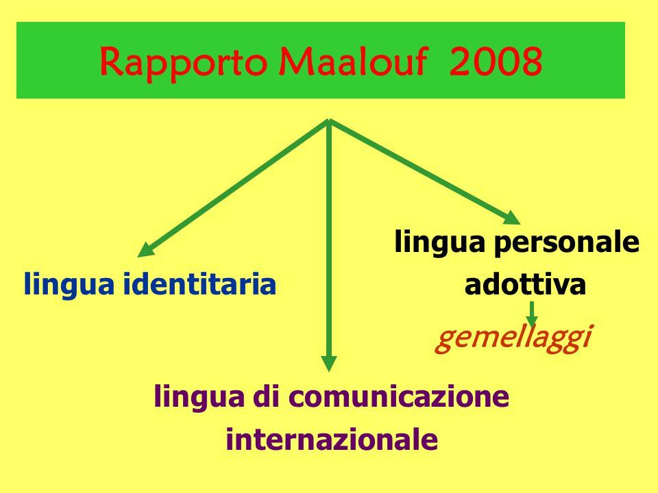Rapporto Maalouf 2008 lingua personale lingua identitaria adottiva gemellaggi lingua di comunicazione internazionale