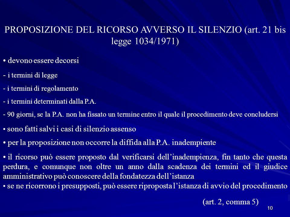 10 PROPOSIZIONE DEL RICORSO AVVERSO IL SILENZIO (art.