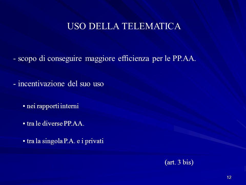 12 USO DELLA TELEMATICA - scopo di conseguire maggiore efficienza per le PP.AA.