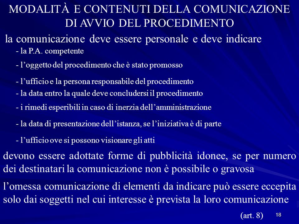 18 MODALITÀ E CONTENUTI DELLA COMUNICAZIONE DI AVVIO DEL PROCEDIMENTO la comunicazione deve essere personale e deve indicare - la P.A.