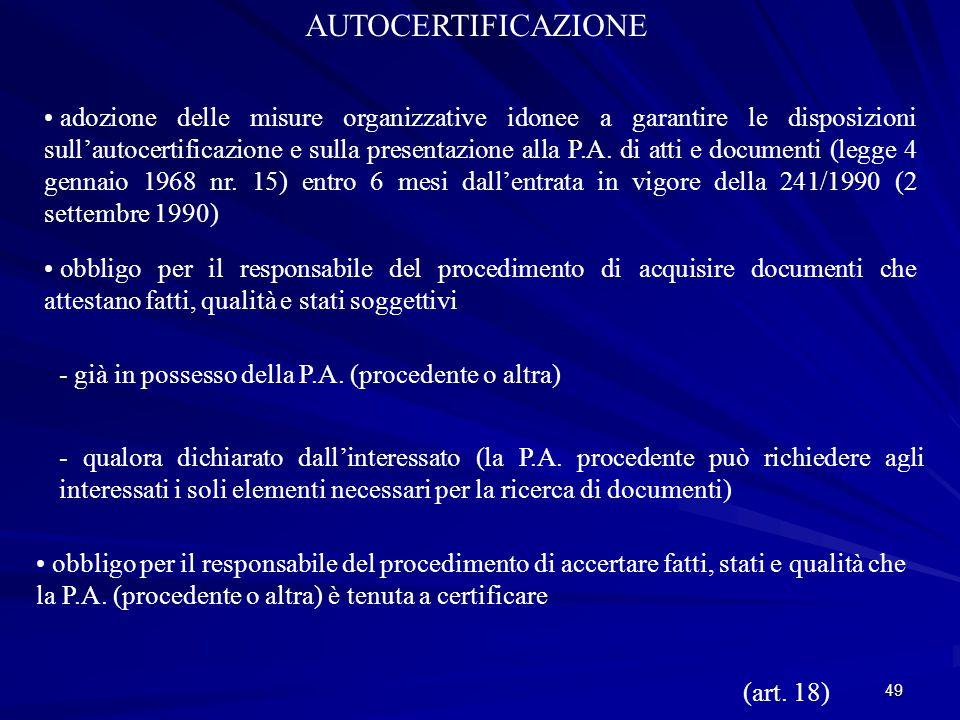 49 AUTOCERTIFICAZIONE adozione delle misure organizzative idonee a garantire le disposizioni sull'autocertificazione e sulla presentazione alla P.A.