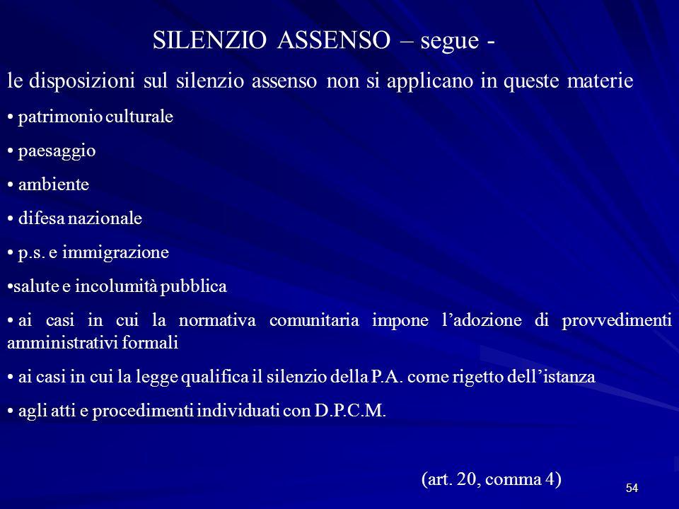 54 SILENZIO ASSENSO – segue - le disposizioni sul silenzio assenso non si applicano in queste materie patrimonio culturale paesaggio ambiente difesa nazionale p.s.
