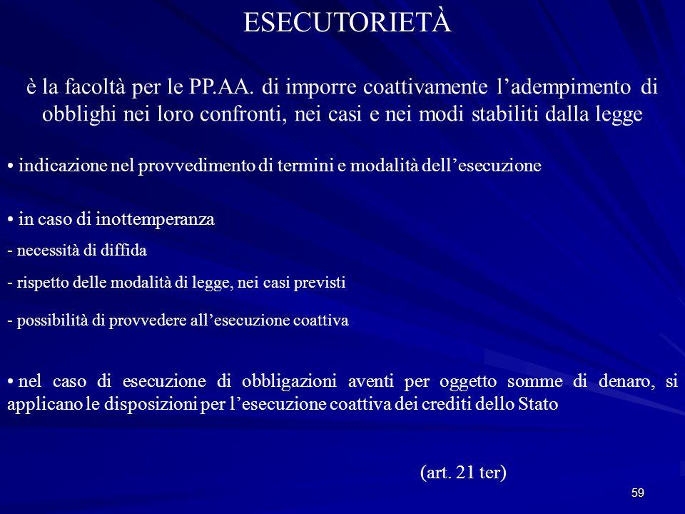 59 ESECUTORIETÀ è la facoltà per le PP.AA.