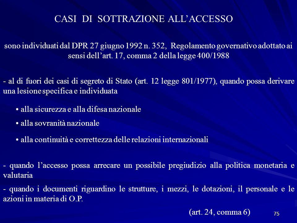 75 CASI DI SOTTRAZIONE ALL'ACCESSO sono individuati dal DPR 27 giugno 1992 n.