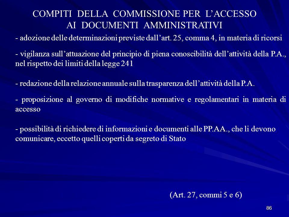 86 COMPITI DELLA COMMISSIONE PER L'ACCESSO AI DOCUMENTI AMMINISTRATIVI - adozione delle determinazioni previste dall'art.
