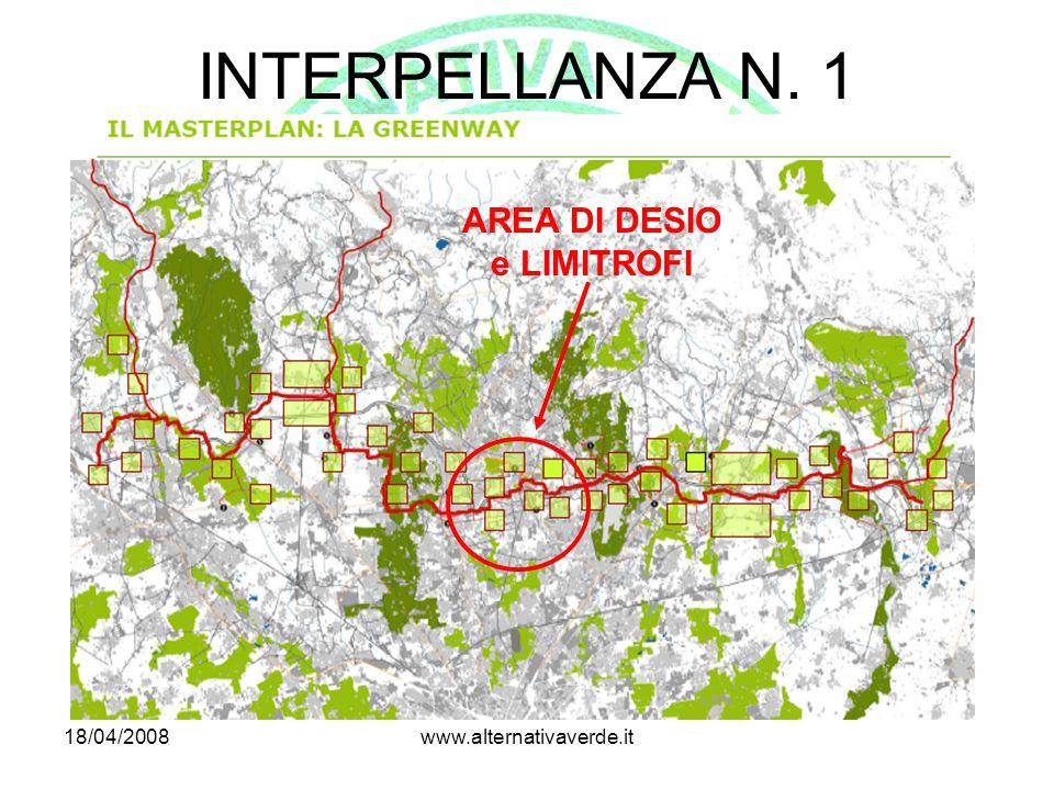 18/04/2008www.alternativaverde.it INTERPELLANZA N. 1 AREA DI DESIO e LIMITROFI