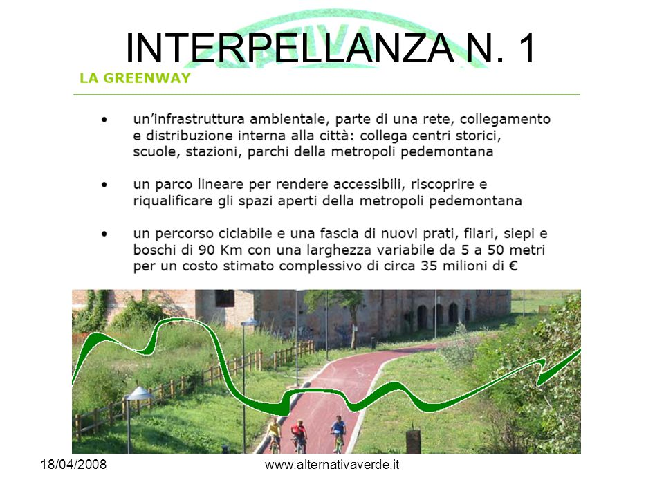 18/04/2008www.alternativaverde.it INTERPELLANZA N. 1