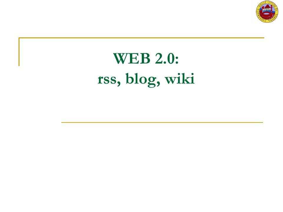 Sommario WEB 2.0  definizione  Web 2.0 vs Web 1.0 RSS Wiki Blog