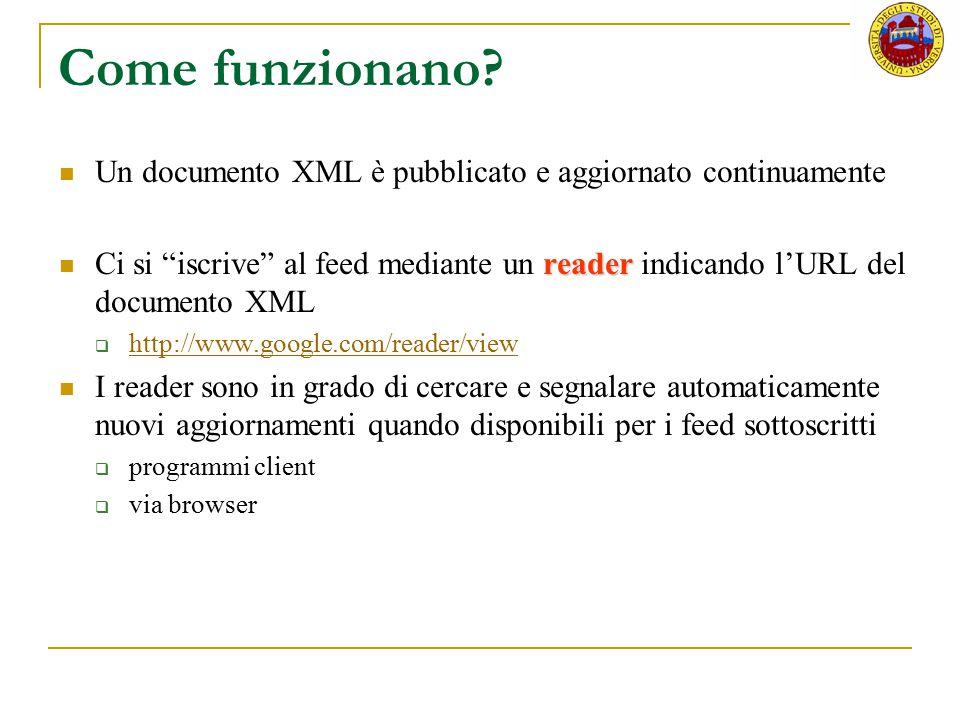 """Come funzionano? Un documento XML è pubblicato e aggiornato continuamente reader Ci si """"iscrive"""" al feed mediante un reader indicando l'URL del docume"""