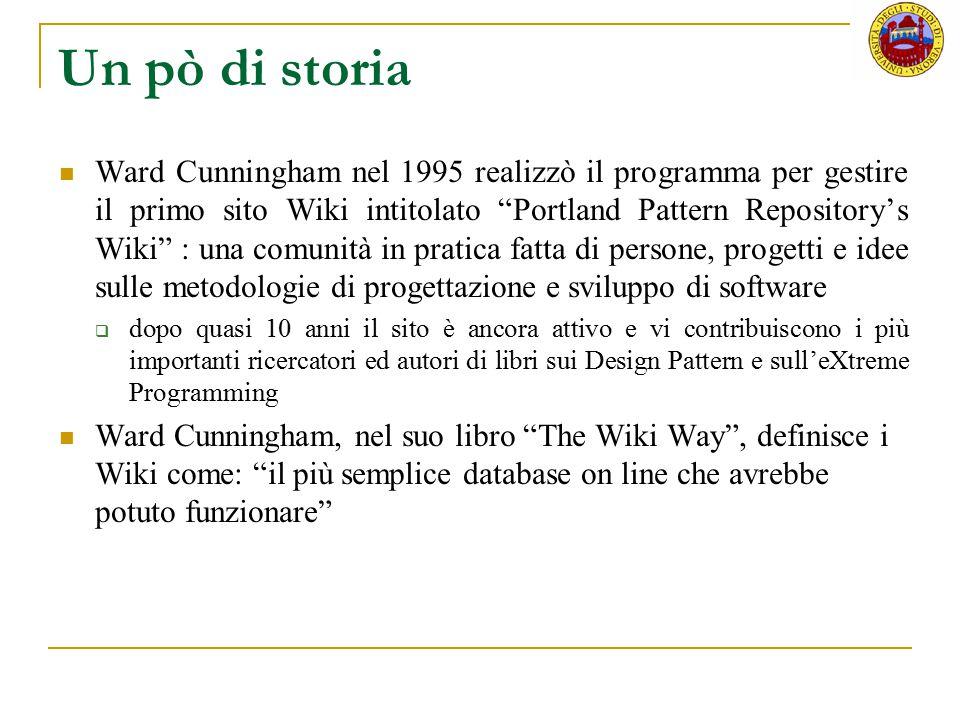 """Un pò di storia Ward Cunningham nel 1995 realizzò il programma per gestire il primo sito Wiki intitolato """"Portland Pattern Repository's Wiki"""" : una co"""