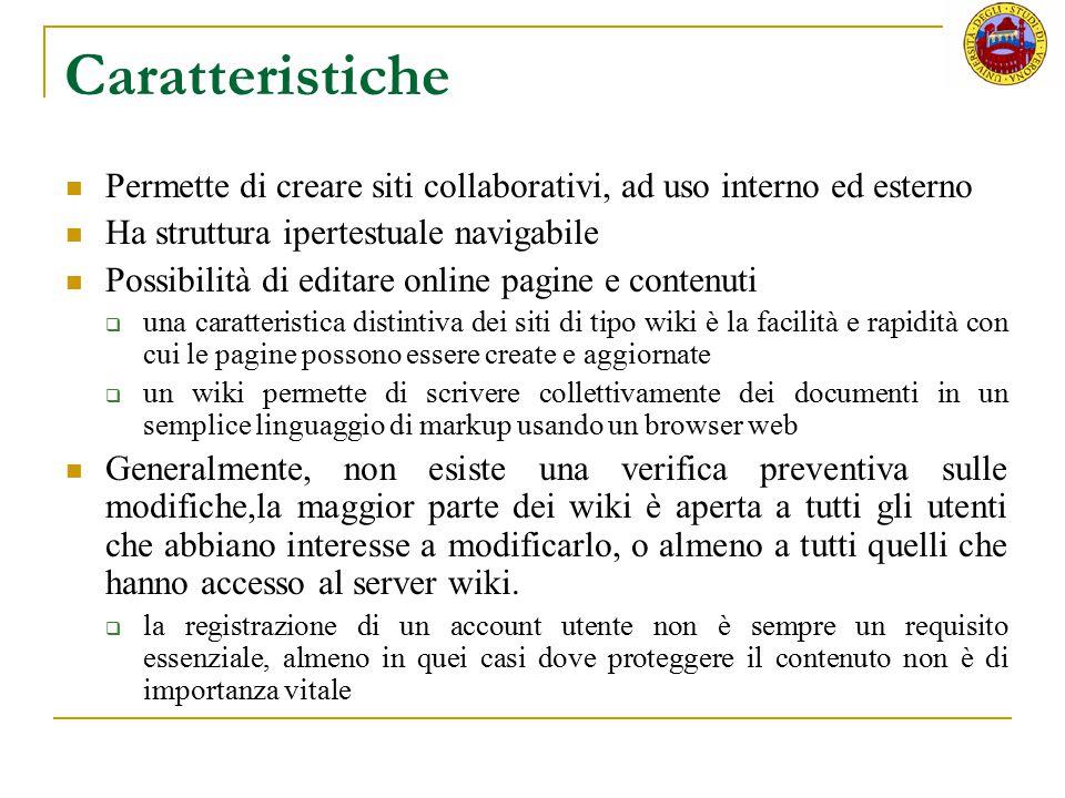 Caratteristiche Permette di creare siti collaborativi, ad uso interno ed esterno Ha struttura ipertestuale navigabile Possibilità di editare online pa