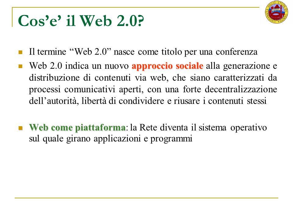 """Cos'e' il Web 2.0? Il termine """"Web 2.0"""" nasce come titolo per una conferenza approccio sociale Web 2.0 indica un nuovo approccio sociale alla generazi"""
