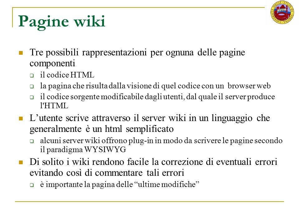 Pagine wiki Tre possibili rappresentazioni per ognuna delle pagine componenti  il codice HTML  la pagina che risulta dalla visione di quel codice co