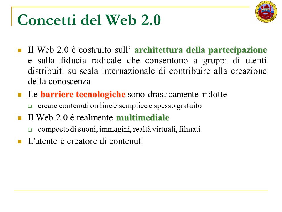 Concetti del Web 2.0 architettura della partecipazione Il Web 2.0 è costruito sull' architettura della partecipazione e sulla fiducia radicale che con