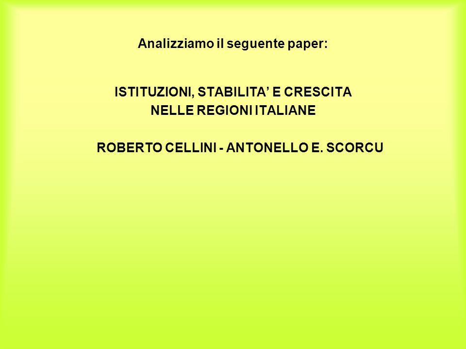 Analizziamo il seguente paper: ISTITUZIONI, STABILITA' E CRESCITA NELLE REGIONI ITALIANE ROBERTO CELLINI - ANTONELLO E. SCORCU