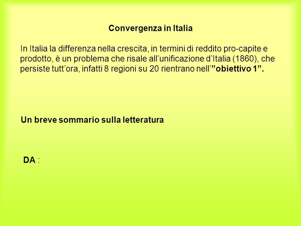 Convergenza in Italia In Italia la differenza nella crescita, in termini di reddito pro-capite e prodotto, è un problema che risale all'unificazione d