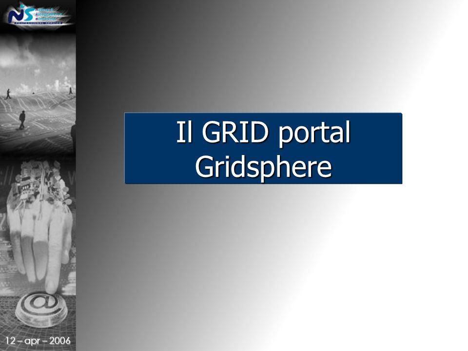 12 – apr – 2006 Il GRID portal Gridsphere