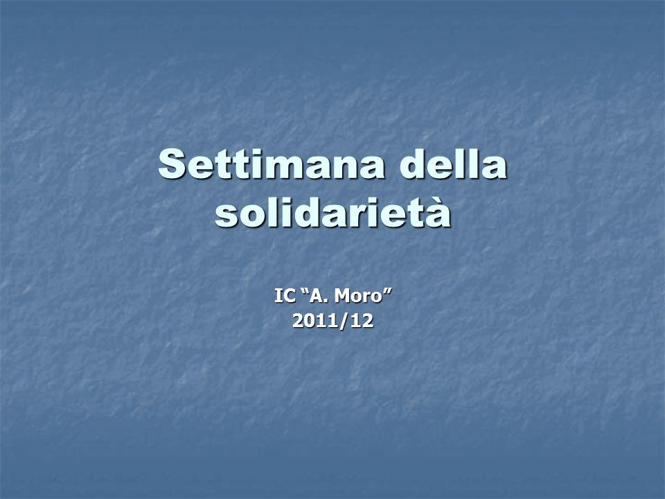 Settimana della solidarietà IC A. Moro 2011/12