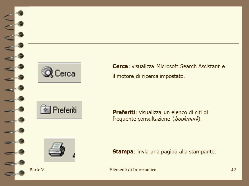 Parte VElementi di Informatica42 Cerca: visualizza Microsoft Search Assistant e il motore di ricerca impostato.