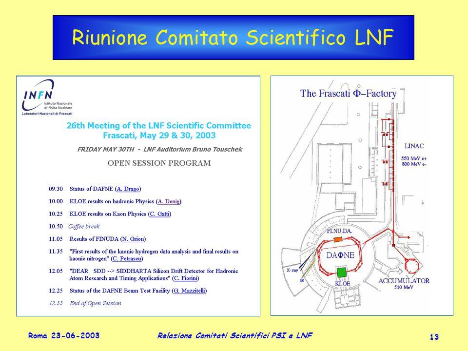 Roma 23-06-2003 Relazione Comitati Scientifici PSI e LNF 13 Riunione Comitato Scientifico LNF