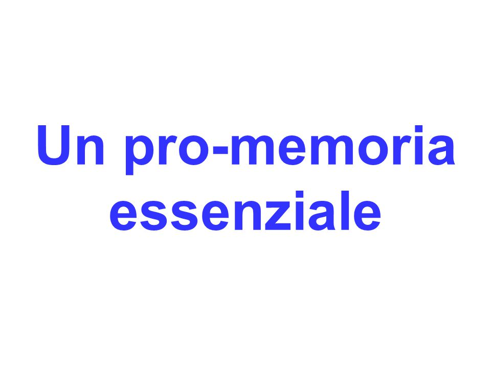 Un pro-memoria essenziale