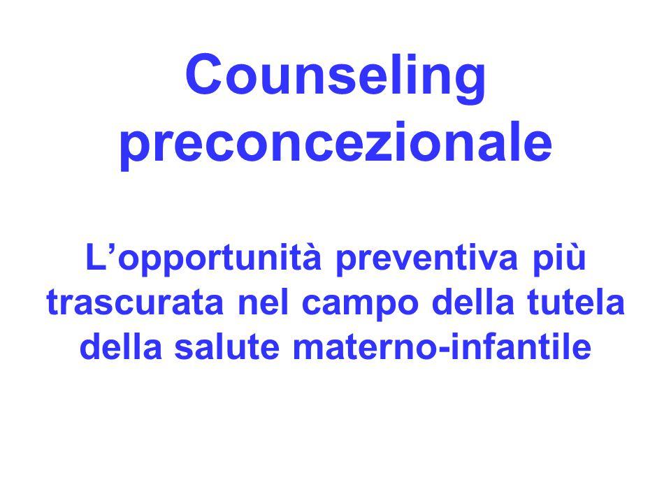 Counseling preconcezionale L'opportunità preventiva più trascurata nel campo della tutela della salute materno-infantile