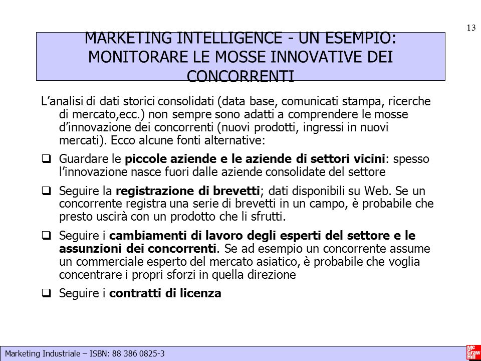 Marketing Industriale – ISBN: 88 386 0825-3 13 MARKETING INTELLIGENCE - UN ESEMPIO: MONITORARE LE MOSSE INNOVATIVE DEI CONCORRENTI L'analisi di dati s