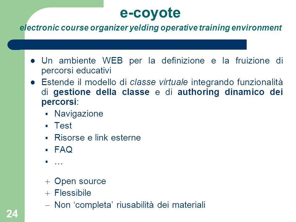 24 e-coyote electronic course organizer yelding operative training environment Un ambiente WEB per la definizione e la fruizione di percorsi educativi
