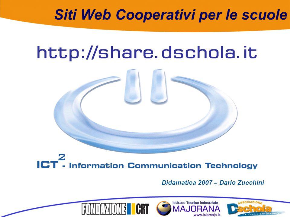 Siti Web Cooperativi per le scuole Didamatica 2007 – Dario Zucchini