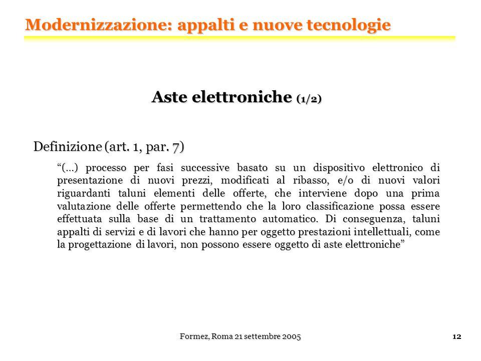 Formez, Roma 21 settembre 200512 Aste elettroniche (1/2) Definizione (art.