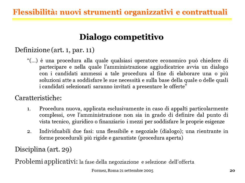Formez, Roma 21 settembre 200520 Dialogo competitivo Definizione (art.