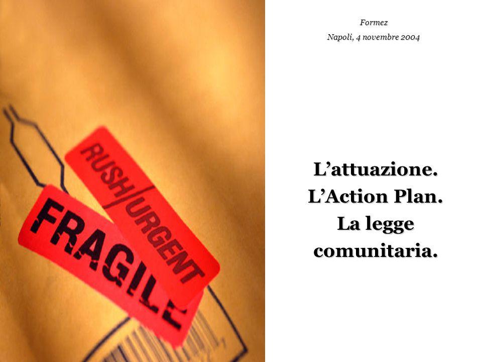 L'attuazione. L'Action Plan. La legge comunitaria. Formez Napoli, 4 novembre 2004
