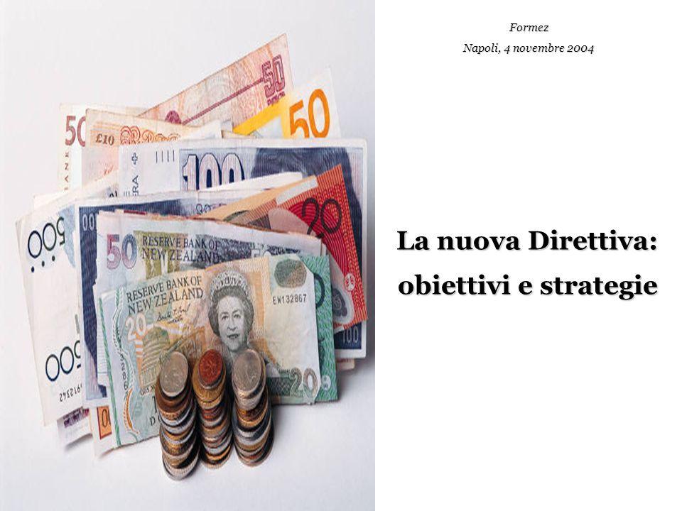 Formez, Roma 21 settembre 200524 Finalità: garantire una tempestiva attuazione del nuovo contesto normativo stabilito dalla direttiva al fine di assicurare il corretto funzionamento del mercato comune degli appalti pubblici elettronici , attraverso interventi congiunti e coordinati della Commissione e degli Stati membri da attuare nel periodo 2005-2007.