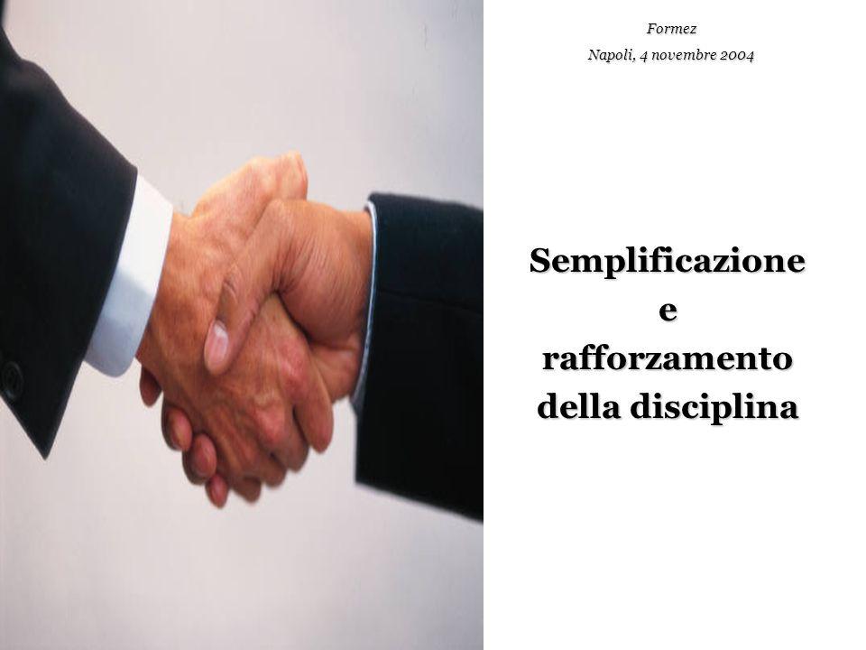 Formez, Roma 21 settembre 20058 Strumenti normativi (1/2) : 1.Testo unico: armonizzazione e unificazione delle discipline che regolano i tre settori (lavori, servizi, forniture) 2.Soglie (art.7): semplificate le soglie e innalzato il valore in relazione all'incidenza sul mercato unico europeo 3.Specifiche tecniche (art.23): ricorso più ampio al principio di equivalenza per garantire la massima partecipazione degli operatori economici Semplificazione e rafforzamento della disciplina