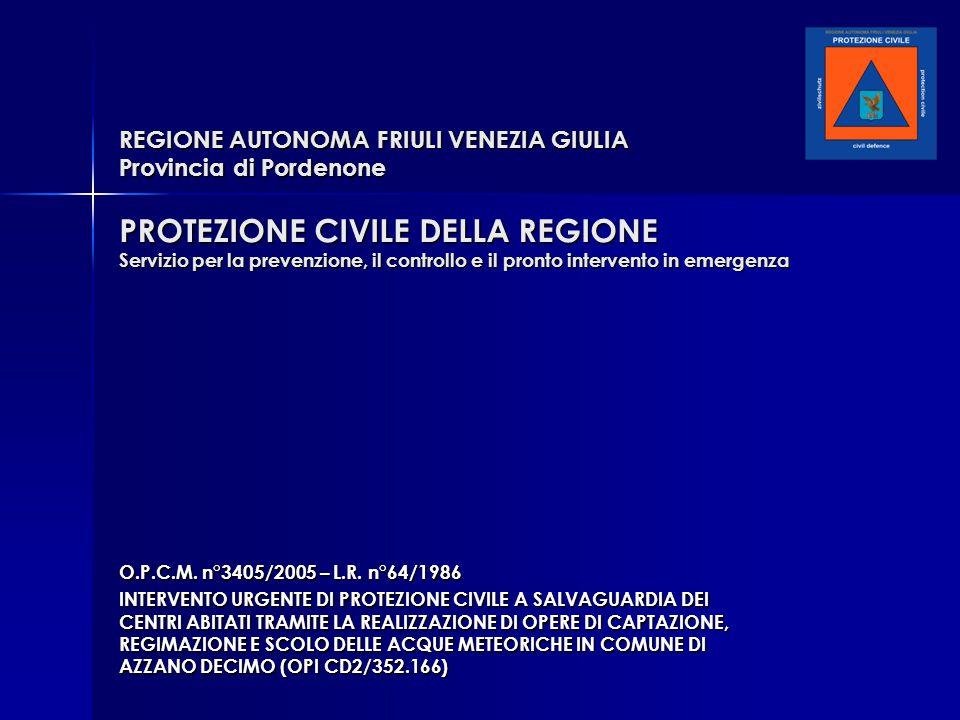 REGIONE AUTONOMA FRIULI VENEZIA GIULIA Provincia di Pordenone PROTEZIONE CIVILE DELLA REGIONE Servizio per la prevenzione, il controllo e il pronto in
